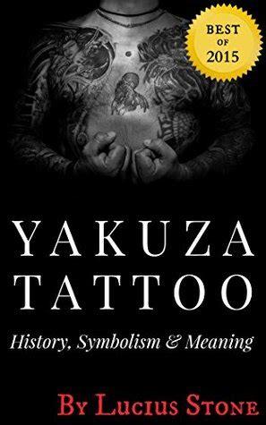 yakuza tattoo history symbolism  meaning  japanese