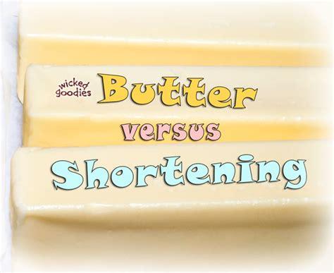 shortening vs butter butter versus shortening