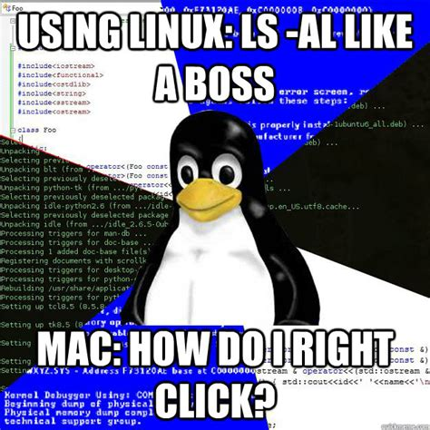 Linux Memes - using linux ls al like a boss mac how do i right click computer science penguin quickmeme
