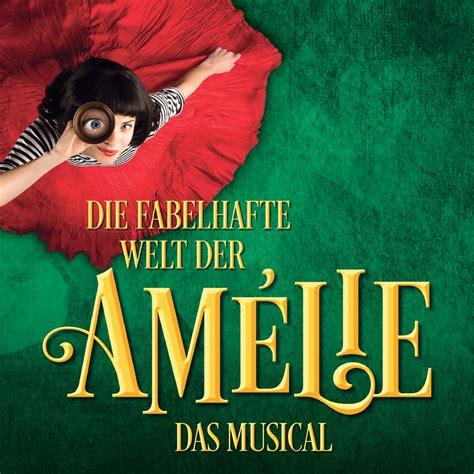 Fabelhafte Welt Der Amelie Le by Die Fabelhafte Welt Der Amelie Musical M 252 Nchen Musical1