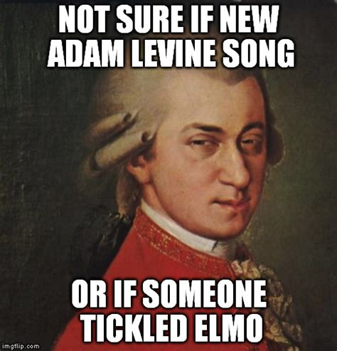 Adam Levine Meme - mozart not sure meme imgflip
