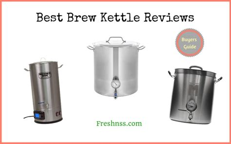 brew kettle freshnss buyers guide