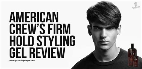 american crews firm hold styling gel review groomingadepts
