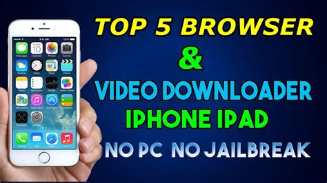 best video downloader for iphone top 5 browsers video downloader for iphone ipad no pc Best
