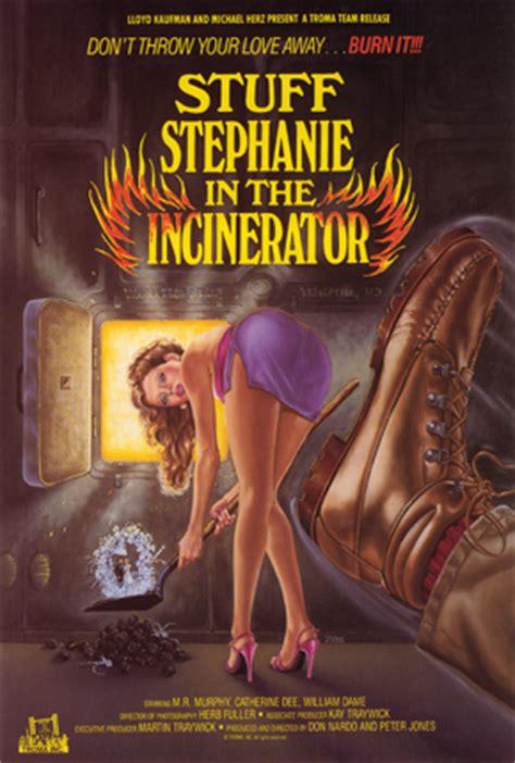 STUFF STEPHANIE IN THE INCINERATOR   Troma