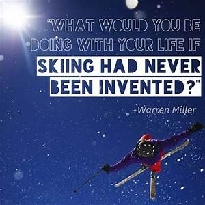 25+ best Skiing... Skier Quotes