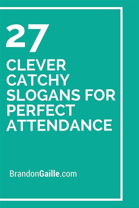 clever catchy slogans  perfect attendance catchy