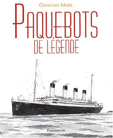 Librerie Scientifiche by Paquebots De L 233 Gende Christian Mars Librairie