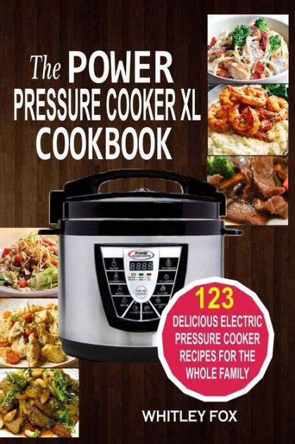 cooker pressure power xl cookbook recipes cookbooks electric books wine food delicious whole barnes noble