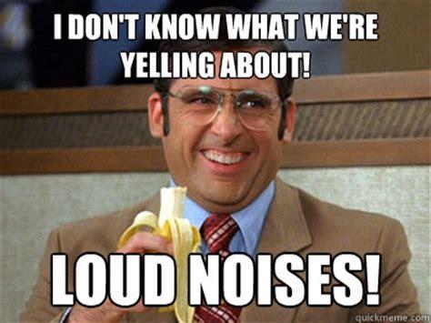 Loud Noises Meme - loud noises quotes like success