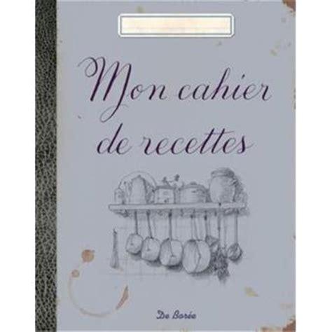 carnet de cuisine vierge mon cahier de recettes broché collectif achat livre