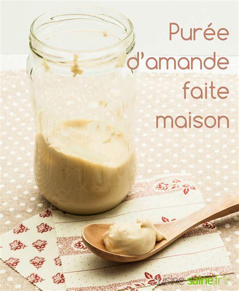 faire une puree maison beurre d amande maison recette ventana