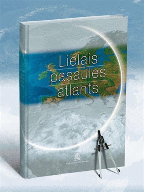 Lielais pasaules atlants latviešu valodā - Latvijā ...