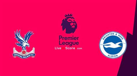 Crystal Palace vs Brighton Preview and Prediction Live ...