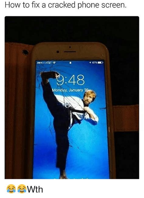 Cracked Phone Meme - how to fix a cracked phone screen at t 48 monday january 1 wth meme on sizzle