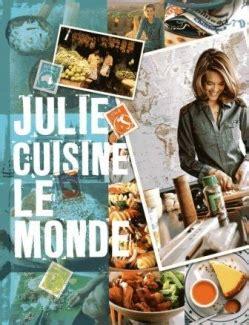 le monde cuisine julie cuisine le monde livraddict