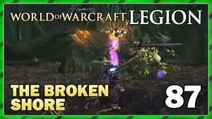 The Broken Shore: Gimme Souls! | WoW: Legion Gameplay ...