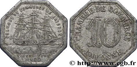 chambre de commerce bayonne chambre de commerce de bayonne 10 centimes bayonne vf fnc