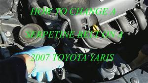 How To Change A Serpentine Belt On A 2007 Toyota Yaris