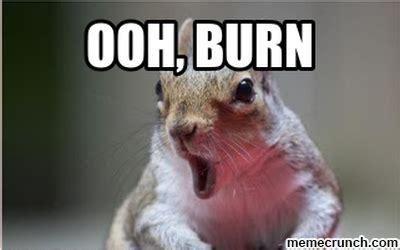 Oooh Burn Meme - ooh burn