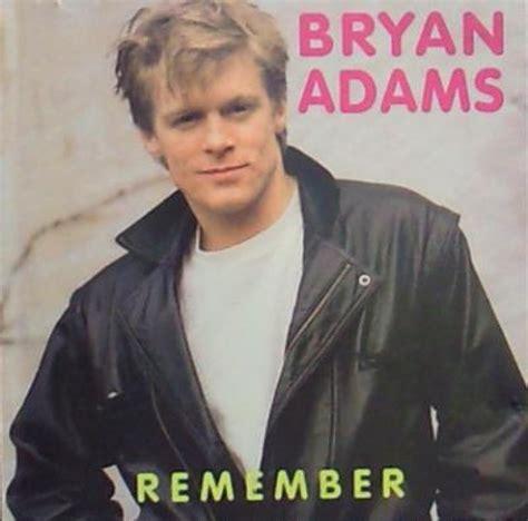 Remember  Bryan Adams The Way I Like Pinterest