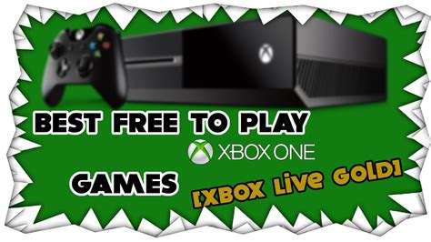 Best Free To Play On Xbox One Best Free To Play Xbox One Xbox Live Gold Top 10