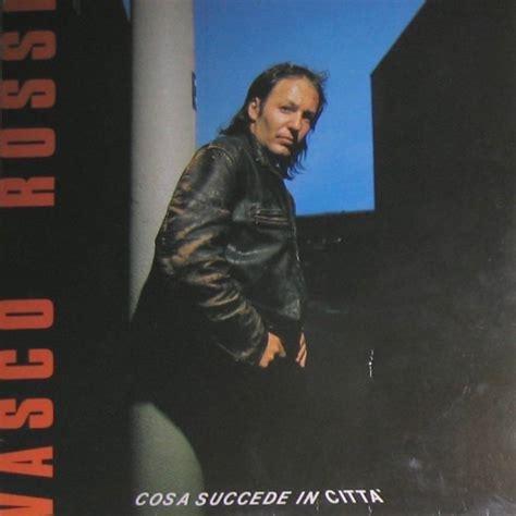 Cosa Succede In Città Vasco by Vasco Cosa Succede In Citt 224 Album Acquista
