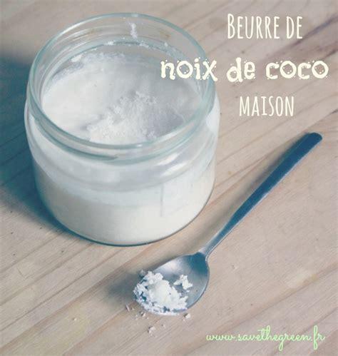 beurre de coco cuisine beurre de noix de coco fait maison