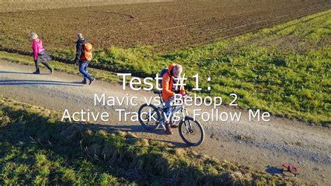 mavic active track  bebop follow  youtube