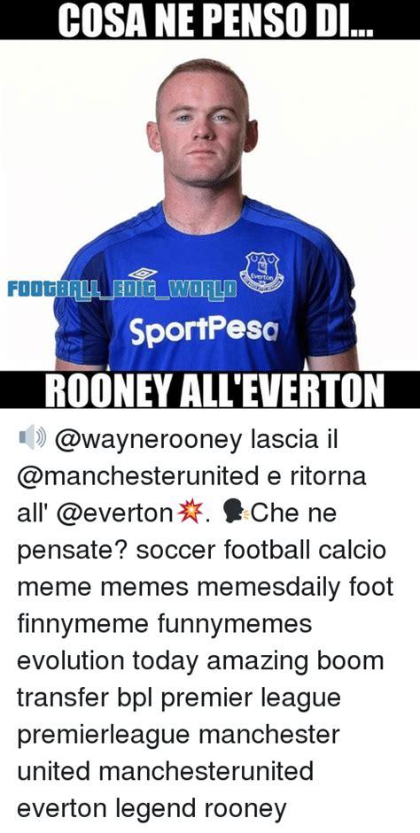 Everton Memes - cosa ne penso d foogball iedig world sportpeso rooney all everton lascia il e ritorna all