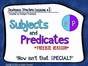 Subjects And Predicates  Sentence Structure Lesson  1  Freebie Version