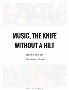 Music, the knif... Knife Song Quotes