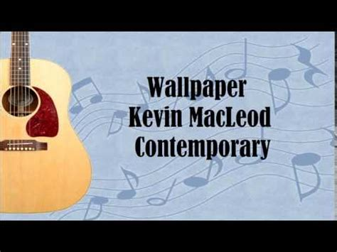 Wallpaper  Kevin Macleod  Royalty Free Music