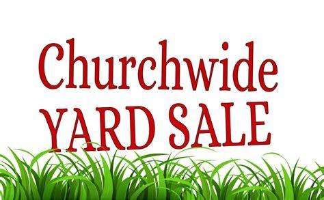 » CHURCH-WIDE YARD SALE