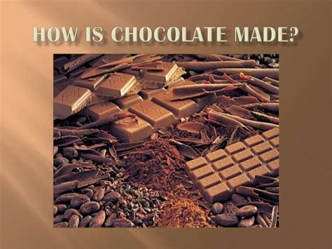 how is chocolate made