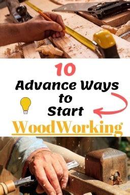 ten advanced ways   learn woodworking start