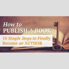 How To Publish A Book 10 Simple Steps To Finally Become An Author  Develop Good Habits