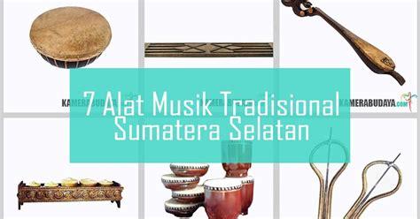 inilah  alat musik tradisional  sumatera selatan