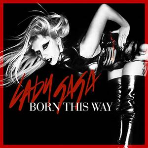 Lady Gaga - Born This Way by CdCoversCreations on DeviantArt