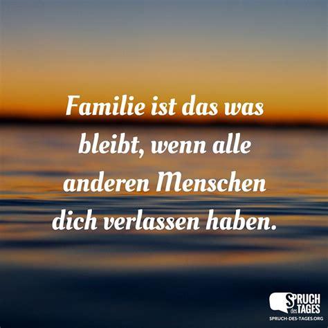 familie ist das was bleibt wenn alle anderen menschen