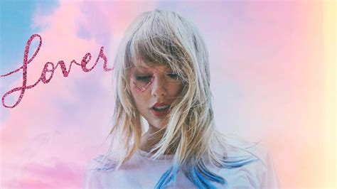 Why 'Lover' Might Be Taylor Swift's Most Important Album ...