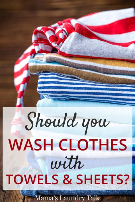 can towels and sheets be washed together should you wash clothes with towels and sheets s laundry talk