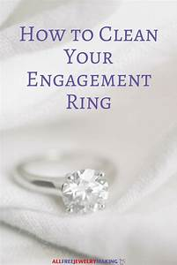 how to clean your engagement ring allfreejewelrymakingcom With how to clean wedding rings