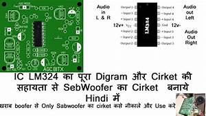 Lm324 Ic Full Digram Ansible With How To Make A Sabwoofer