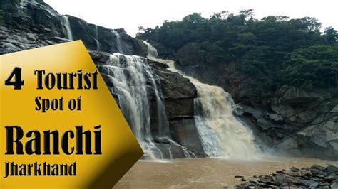 ranchi top  tourist spot jharkhand tourism india youtube