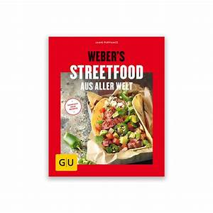 Grillbuch Für Gasgrill : grillbuch weber 39 s streetfood grillb cher grillzubeh r ~ A.2002-acura-tl-radio.info Haus und Dekorationen