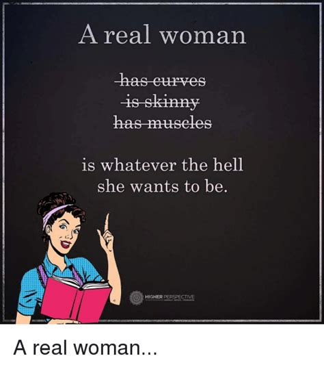 A Real Woman Meme - 25 best memes about a real woman a real woman memes