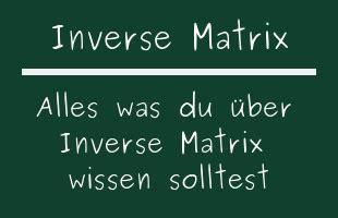 inverse matrix teil der matrizenrechnung  ist wichtig