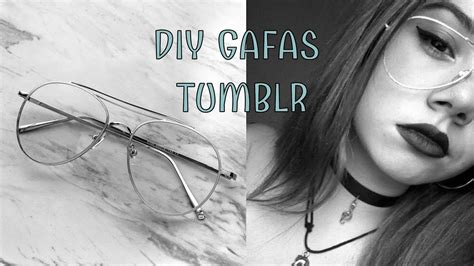 DIY GAFAS TUMBLR ♡ YouTube