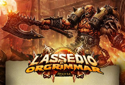 si鑒e d orgrimmar patch 5 4 siege of orgrimmar